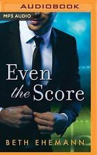 Even the Score by Beth Ehemann (2016, MP3 CD, Unabridged)