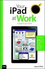 Your iPad at Work (covers iOS 7 on iPad Air, iPad 3rd and 4th generati-ExLibrary