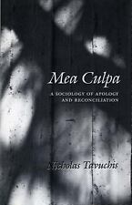 Mea Culpa: A Sociology of Apology and Reconciliation by Tavuchis, Nicholas
