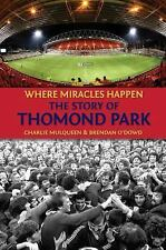 The Story of Thomond Park : Where Miracles Happen by Charlie Mulqueen and...
