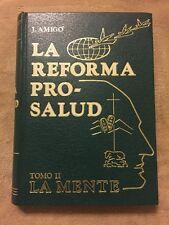 La Reforma Pro-Salud: La Mente Tomo 2 [Spanish] by J. Amigo Hardcover