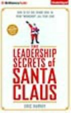 The Leadership Secrets of Santa Claus : How to Get Big Things Done in YOUR...