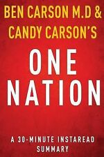 One Nation by Ben Carson M. d and Candy Carson - a 30-Minute Summary : What...