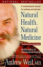 Natural Health, Natural Medicine : A Comprehensive Manual for Wellness and Self-