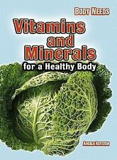 Vitamins and Minerals for a Healthy Body (Body Needs), Royston, Angela, Very Goo