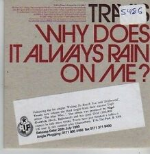 (CB15) Travis, Why Does It Always Rain On Me? - 1999 DJ CD