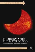 Theology after the Birth of God: Atheist Conceptions in Cognition and Culture (R