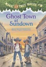 Magic Tree House (R): Ghost Town at Sundown No. 10 by Mary Pope Osborne...