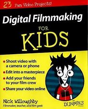 For Kids for Dummies: Digital Filmmaking for Kids for Dummies by Nick...