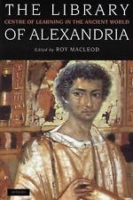 The Library of Alexandria: Centre of Learning in the Ancient World, Revised Edit