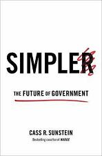 Simpler : The Future of Government by Cass R. Sunstein (2013, Hardcover)