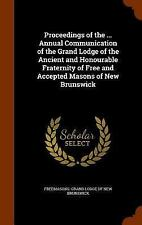 Proceedings of the ... Annual Communication of the Grand Lodge of the Ancient...