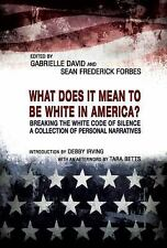 What Does It Mean to Be White in America? : Breaking the White Code of...