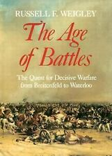 The Age of Battles: The Quest for Decisive Warfare from Breitenfeld to Waterloo,