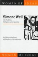 Simone Weil: On Politics, Religion and Society (Women of Ideas series) Bell-Mete