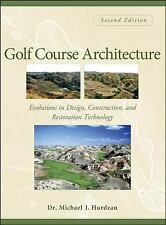 Golf Course Architecture : Evolutions in Design, Construction, and...