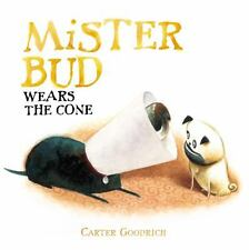 NEW - Mister Bud Wears the Cone by Goodrich, Carter
