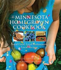 The Minnesota Homegrown Cookbook: Local Food, Local Restaurants, Local Recipes (