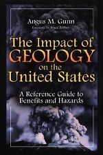 The Impact of Geology on the United States: A Reference Guide to Benefits and Ha