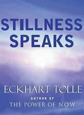 Stillness Speaks by Eckhart Tolle (2003, Hardcover)