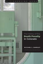 Timberline Bks.: The History of the Death Penalty in Colorado by Michael...