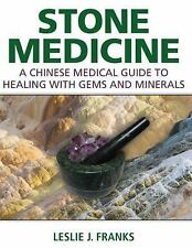 Stone Medicine : A Chinese Medical Guide to Healing with Gems and Minerals...