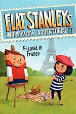 Flat Stanley's Worldwide Adventures #11: Framed in France-ExLibrary