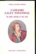 L AFFAIRE LALLY-TOLENDAL. LE JOURNAL D UN JUGE. PIERRE ANTOINE PERROD.