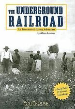 The Underground Railroad: An Interactive History Adventure You Choose Books) Y