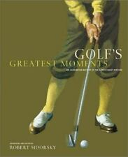 Golf's Greatest Moments: An Illustrated History by the Game's Finest Writers, Ro