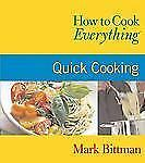 How to Cook Everything: Quick Cooking - Bittman, Mark - Paperback