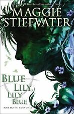 The Raven Cycle: Blue Lily, Lily Blue 3 by Maggie Stiefvater (2015, Paperback)
