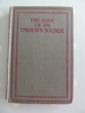 THE LOVE OF AN UNKNOWN SOLDIER FOUND IN A DUG OUT DATED 1918 BODLEY HEAD