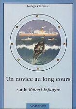 GEORGES TANNEAU - UN NOVICE AU LONG COURS SUR LE ROBERT ESPAGNE - COOP BREIZH