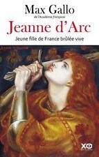 Jeanne d'Arc   jeune fille de France brûlée vive Gallo  Max Occasion Livre