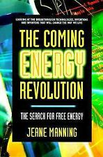 The Coming Energy Revolution: The Search for Free Energy, Manning, Jeane, 089529