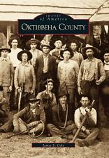 Images of America: Oktibbeha County by James S. Cole (2000, Paperback)