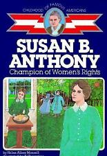 Susan B. Anthony : Champion of Women's Rights by Helen Albee Monsell (1986,...