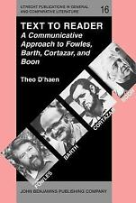 Text to Reader: A Communicative Approach to Fowles, Barth, Cortazar, and Boon (U