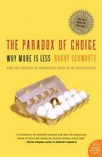 The Paradox of Choice: Why More is Less by Barry Schwartz (Paperback, 2005)