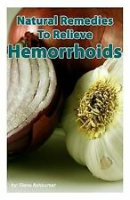 Natural Remedies to Relieve Hemorrhoids by Gene Ashburner (2014, Paperback)