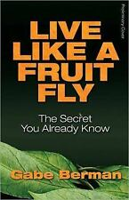 Live Like a Fruit Fly: The Secret You Already Know-ExLibrary