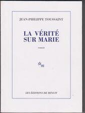 La Vérité Sur Marie - Toussaint Jean-Philippe -EDITION DE MINUIT 2009