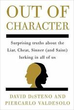 Out of Character: Surprising Truths About the Liar, Cheat, Sinner (and-ExLibrary