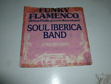 "SOUL IBERICA BAND - Funky Flamenco - Scarce 1976 UK 2-track 7"" Juke Box single"