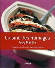 Cuisiner les fromages - Guy Martin
