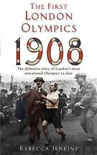 The First London Olympics 1908 by Rebecca Jenkins (2012, Paperback)