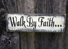 Hand Made..Walk by Faith... -Primitive Rustic Country Home Decor