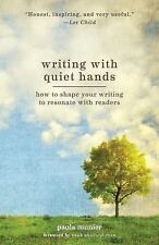 Writing With Quiet Hands: How to Shape Your Writing to Resonate with Readers, Mu
