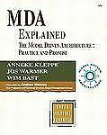 MDA Explained: The Model Driven Architecture--Practice and Promise